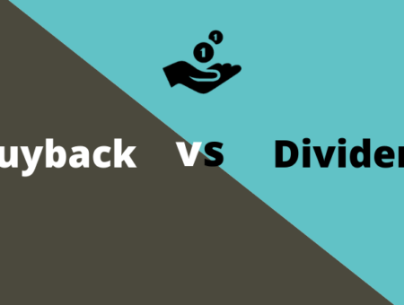 Buybacks v/s Dividends : Which one is better?